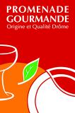 Promenade Gourmande - Origine et Qualité Drôme